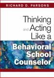 Thinking and Acting Like a Behavioral School Counselor, , 1412966515