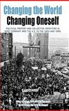 Changing the World, Changing Oneself : Political Protest and Collective Identities in West Germany and the US in The 1960s, , 1845456513