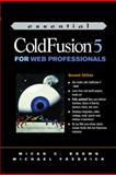 Essential Cold Fusion 5 for Web Professionals, Brown, Micah and Fredrick, Mike, 0130356514