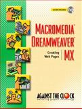 Macromedia Dreamweaver MX : Creating Web Pages, Against the Clock, Inc. Staff, 0131106511