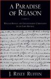 A Paradise of Reason : William Bentley and Enlightened Christianity in the Early Republic, 1783-1805, Ruffin, J. Rixey, 0195326512