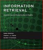 Information Retrieval, Stefan Büttcher and Charles L. A. Clarke, 0262026511