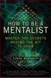 How to Be a Mentalist, Simon Winthrop, 042523651X