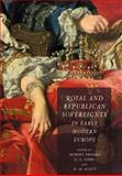 Royal and Republican Sovereignty in Early Modern Europe : Essays in Memory of Ragnhild Hatton, , 0521026512