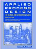 Applied Process Design for Chemical and Petrochemical Plants, Ludwig, Ernest E., 0884156516