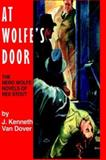 At Wolfe's Door, J. K. Van Dover, 091873651X