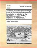 An Account of the Proceedings, in Order to the Discovery of the Longitude, John Harrison, 1170096514