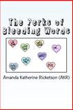 The Perks of Bleeding Words, Amanda Ricketson, 1489596518