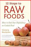 12 Steps to Raw Foods, Victoria Boutenko, 1556436513