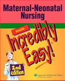 Maternal-Neonatal Nursing Made Incredibly Easy!, Springhouse, 1582556512