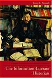 The Information-Literate Historian 0th Edition