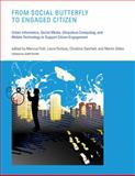 From Social Butterfly to Engaged Citizen : Urban Informatics, Social Media, Ubiquitous Computing, and Mobile Technology to Support Citizen Engagement, Foth, Marcus, 0262016516