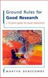 Ground Rules for Good Research : A 10 Point Guide for Social Research, Denscombe, Martyn, 0335206514