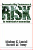 Communicating Environmental Risk in Multiethnic Communities, Lindell, Michael K. and Perry, Ronald W., 0761906517