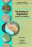 The Breakup of Yugoslavia : Conflict in the Balkans, Transchel, Kate, 0791086518