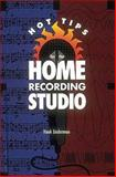Hot Tips for the Home Recording Studio, Hank Linderman, 0898796512