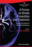 A Primer on Stroke Prevention and Treatment, , 1405186518