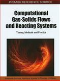 Computational Gas-Solids Flows and Reacting Systems : Theory, Methods and Practice, Sreekanth Pannala, 1615206515