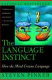 The Language Instinct : How the Mind Creates Language, Pinker, Steven, 0060976519