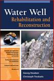 Water Well Rehabilitation and Reconstruction, Houben, Georg and Treskatis, Christoph, 0071486518