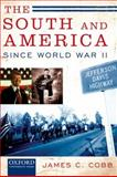 The South and America since World War II, James C. Cobb, 0195166515