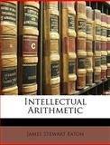 Intellectual Arithmetic, James Stewart Eaton, 1147236518