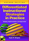 Differentiated Instructional Strategies in Practice : Training, Implementation, and Supervision, Gregory, Gayle H., 1412936519