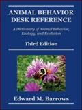 Animal Behavior Desk Reference, Barrows, Edward M., 1439836515