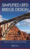 Simplified LRFD Bridge Design, Jai B. Kim and Robert H. Kim, 1466566515