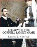 Legacy of the Cornell Family Name, Rhonda Cornell, 1484076516