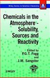 Chemicals in the Atmosphere : Solubility, Sources and Reactivity, Fogg, Peter G. and Sangster, James, 0471986518