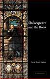 Shakespeare and the Book, Kastan, David Scott, 0521786517