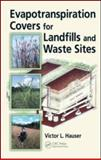 Evapotranspiration Covers for Landfills and Waste Sites, Hauser, Victor L., 1420086510