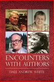 Encounters with Authors, Dale White, 1492296511
