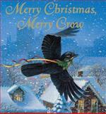 Merry Christmas, Merry Crow, Kathi Appelt, 0152026517