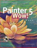 Painter 5 Wow! Book, Threinen-Pendarvis, Cher, 0201696517