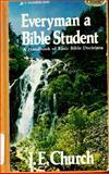Everyman a Bible Student, J. E. Church, 0310356512