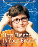 How Bright Is Your Brain?, Michael Anthony DiSpezio, 1402706510