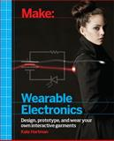 Make : Wearable Electronics - Design, Prototype, and Wear Your Own Interactive Garments, Hartman, Kate, 1449336515