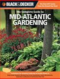 The Complete Guide to Mid-Atlantic Gardening, Lynn M. Steiner, 1589236513