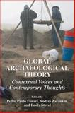 Global Archaeological Theory : Contextual Voices and Contemporary Thoughts, Zarankin, Andrés, 0306486512