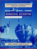 Managerial Accounting, Solving Managerial Accounting Problems Using Excel : Tools for Business Decision Making, Weygandt, Jerry J. and Kieso, Donald E., 0471416517