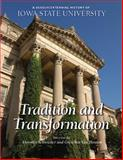 A Sesquicentennial History of Iowa State University : Tradition and Transformation, Schwieder, Dorothy, 0813816513