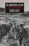 The Liberation of Guam, Harry A. Gailey, 089141651X