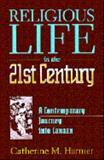 Religious Life in the Twenty-First Century, Catherine Harmer, 0896226514