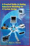 A Practical Guide to Analog Behavioral Modeling for IC System Design, Duran, Paul A., 1461346517