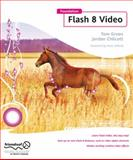 Foundation Flash 8 Video, Jordan L. Chilcott and Tom Green, 159059651X