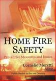 Home Fire Safety : Preventive Measures and Issues, Moretti, Cornelio, 1607416514