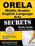 ORELA Middle Grades English Language Arts Secrets Study Guide : ORELA Test Review for the Oregon Educator Licensure Assessments, ORELA Exam Secrets Test Prep Team, 1614036519