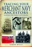 Tracing Your Merchant Navy Ancestors, Simon Wills, 1848846517